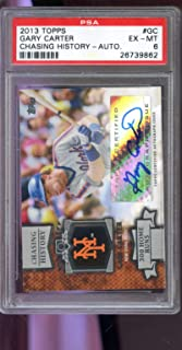 2013 Topps Chasing History Gary Carter Signed Autograph AUTO Graded Baseball MLB Card PSA 6