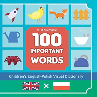 One Hundred Important Words: Children's English-Polish Visual Dictionary
