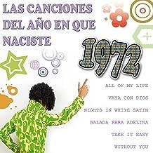 Las Canciones Del Año que Naciste 1972