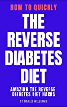 The Reverse Diabetes Diet - How To Quickly The Reverse Diabetes Diet: Amazing The Reverse Diabetes Diet Hacks
