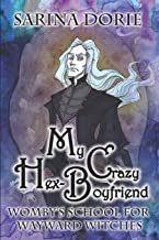 My Crazy Hex-Boyfriend: A Romantic Witch Mystery (Womby's School for Wayward Witches)