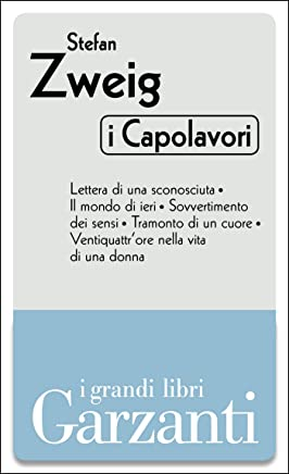 I capolavori (Lettera di una sconosciuta – Il mondo di ieri – Sovvertimento dei sensi – Tramonto di un cuore – Ventiquattrore nella vita di una donna)