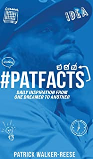 Patfacts Vol. 1: Daily Inspiration from One Dreamer to Another