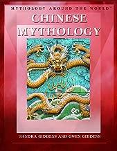 Chinese Mythology (Mythology Around the World)