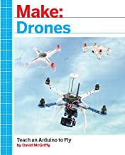 Make: Drones: Teach an Arduino to Fly