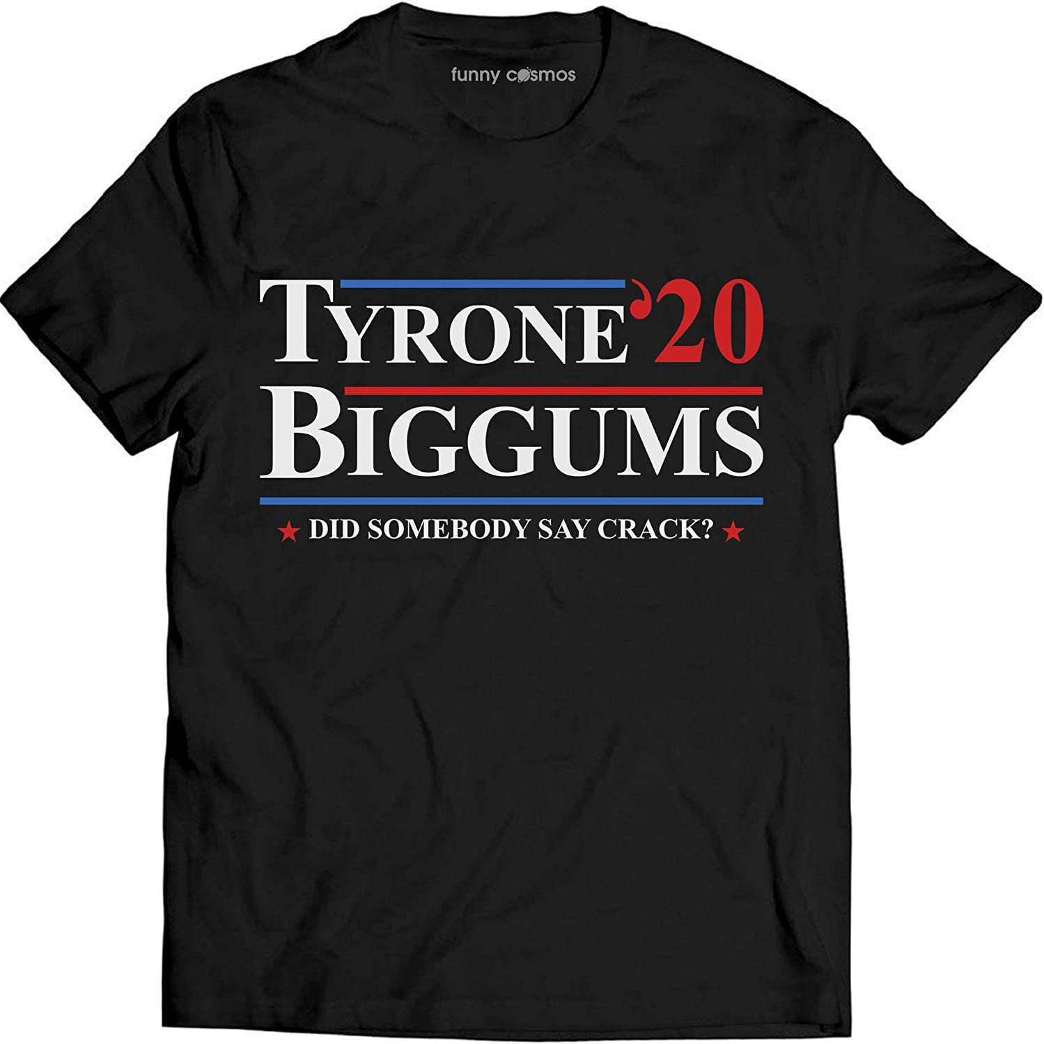 amazon com tyrone biggums 2020 for president did somebody say crack funny t shirt chappelle s show clothing tyrone biggums 2020 for president did somebody say crack funny t shirt chappelle s show