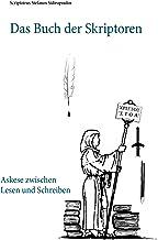 Das Buch der Skriptoren: Askese zwischen Lesen und Schreiben (German Edition)