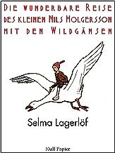Die wunderbare Reise des kleinen Nils Holgersson mit den Wildgänsen: Illustrierte Ausgabe (Kinderbücher bei Null Papier) (German Edition)