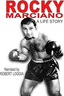 Rocky Marciano: A Life Story