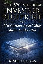 THE $20 MILLION INVESTOR BLUEPRINT: NET CURRENT ASSET VALUE STOCKS IN THE USA
