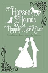 Horses, Hounds & Happily Ever After Kindle Edition
