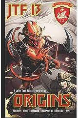 Origins: A Joint Task Force 13 Anthology (Jtf 13) Paperback