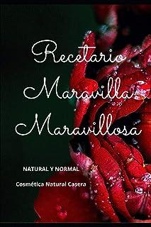 Recetario Maravilla Maravillosa: Cosmética Natural Casera