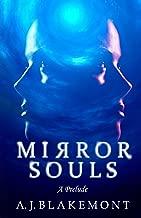Mirror Souls: A Prelude