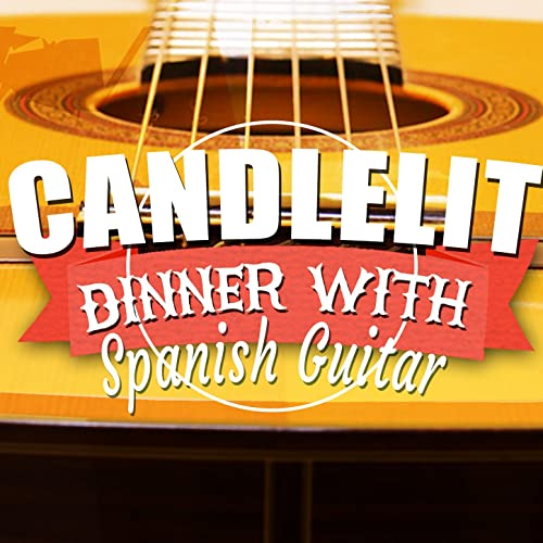 Candlelit Dinner with Spanish Guitar de Spanish Restaurant Music ...