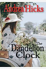 THE DANDELION CLOCK PART I: A captivating and memorable story of unconditional love. Kindle Edition