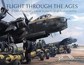 Flight Through the Ages: A Fiftieth Anniversary Tribute to the Guild of Aviation Artists (English Edition)