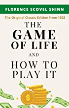 The Game of Life and How to Play It : The Original Masterpiece Edition from 1925
