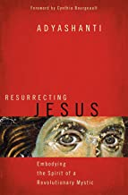 Resurrecting Jesus: Embodying the Spirit of a Revolutionary Mystic