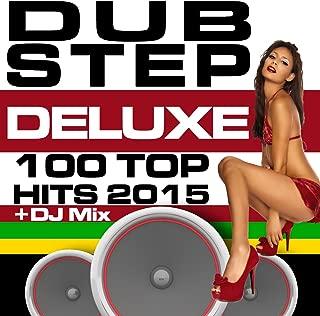 Dubstep Deluxe 100 Top Hits 2015 + DJ Mix