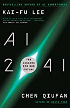 AI 2041: Ten Visions for Our Future (English Edition)