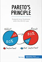 Pareto's Principle: Expand your business with the 80/20 rule (Management & Marketing Book 15)