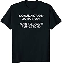 Conjunction Junction Whats Your Function Tshirt