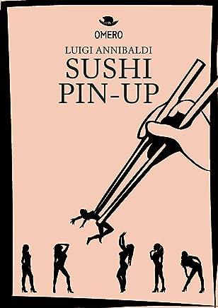Sushi pin-up (fantareale Vol. 1)