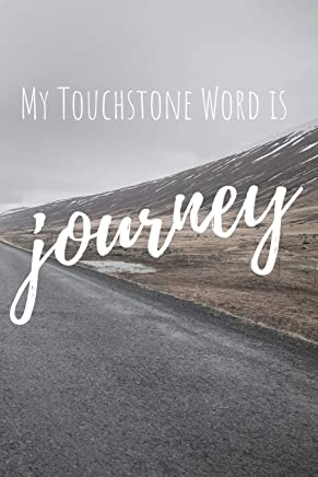 My Touchstone Word is JOURNEY: Word of the Year Journal with Prompts