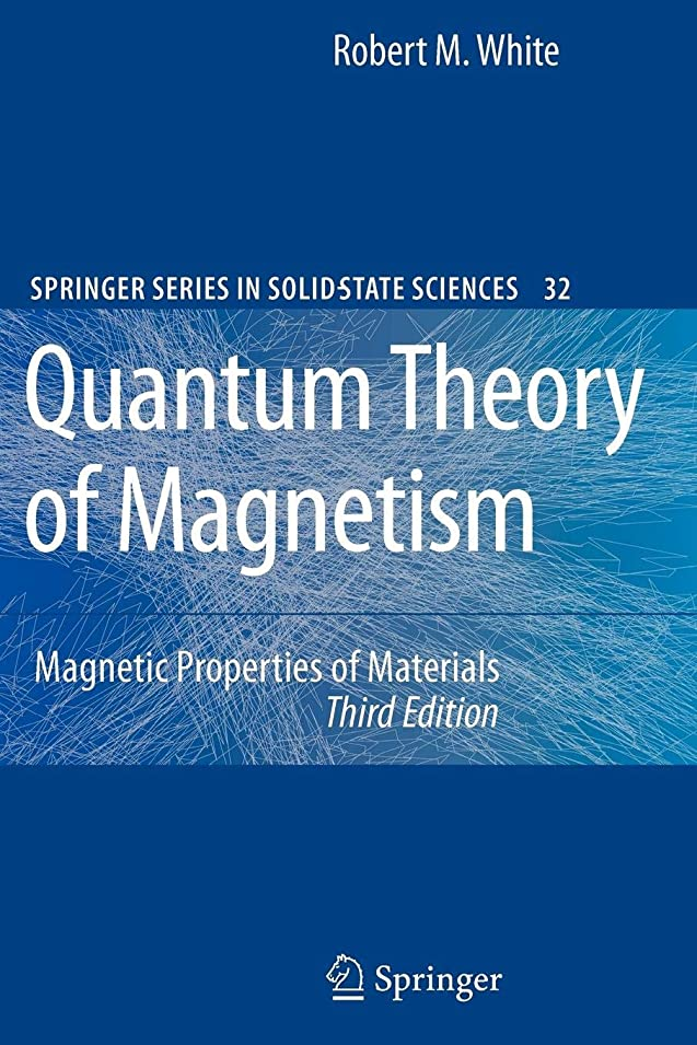 符号テニス仮装Quantum Theory of Magnetism: Magnetic Properties of Materials (Springer Series in Solid-State Sciences)