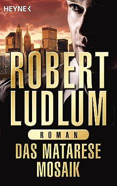 Das Matarese-Mosaik: Roman (German Edition)