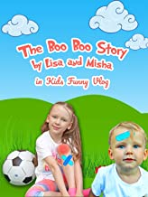 The Boo Boo Story By Lisa and Misha in Kids Funny Vlog