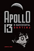 Apollo 13: A Successful Failure (English Edition)