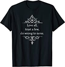 Shakespeare quote tshirt. Love all, trust a few - gift tee