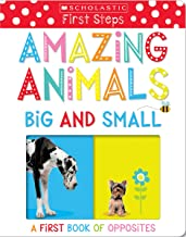 Amazing Animals Big and Small: A First Book of Opposites (Scholastic Early Learners)