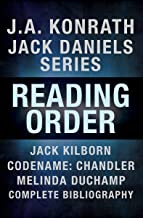 J.A. Konrath Books in Order: Jack Daniels Series in Reading Order, Jack Kilborn, Codename: Chandler, Melinda DuChamp, Complete Pen Name Chronological Bibliography