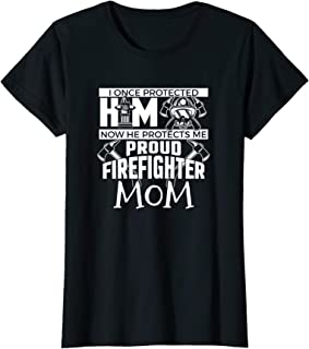 Womens I Once Protected Him Now He Protects Me Firefighter Mom T-Shirt