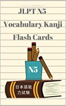 JLPT N5 Vocabulary Kanji Flash Cards: Practice reading full vocabulary for Japanese Language Proficiency Test N5 with Kanji, Hiragana, Romaji, English ... Language learning book for beginners.