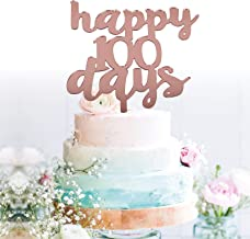 GrantParty Happy 100 Days Cake Topper for Kids Birthday, Baby Shower, Wedding Party Decoration Supplies  Perfect Keepsake (100 Rose Gold)