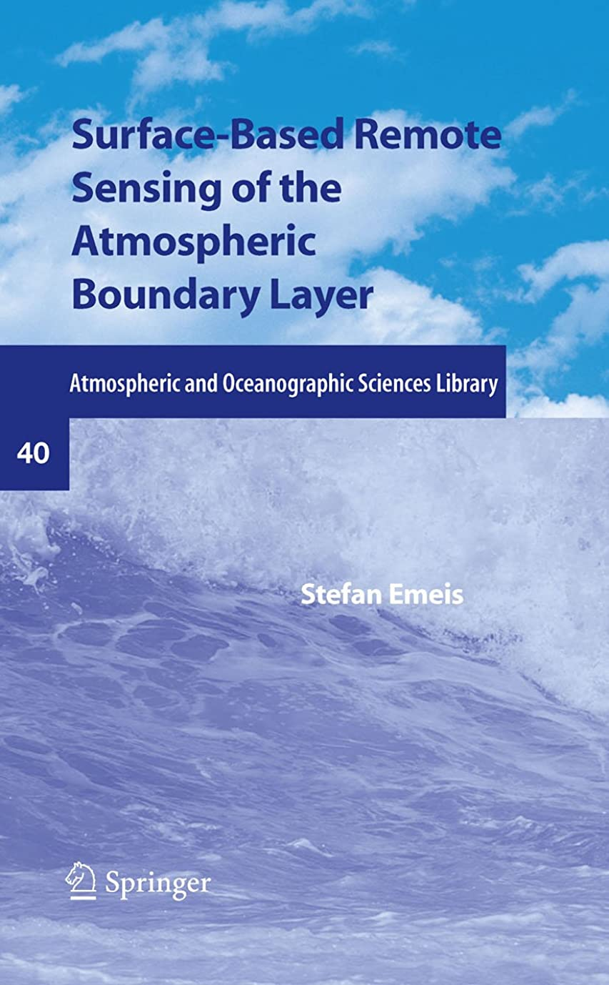 パネルところでクラシックSurface-Based Remote Sensing of the Atmospheric Boundary Layer (Atmospheric and Oceanographic Sciences Library Book 40) (English Edition)