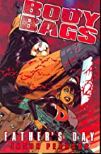 Body Bags Volume 1: Fathers Day (Body Bags Tp)