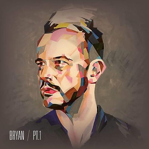 Bryan, Pt. 1