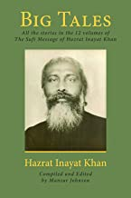 Big Tales: All the stories in the 12 volumes of The Sufi Message of Hazrat Inayat Khan (English Edition)