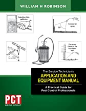 The Service Technician's Application and Equipment Manual: A Practical Guide for Pest Control Professionals