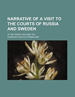 Narrative of a Visit to the Courts of Russia and Sweden (Volume 2); In the Years 1830 and 1831