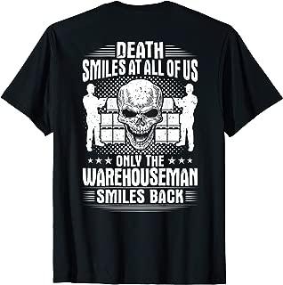 Death Smiles At All Of Us Warehouseman T-Shirt
