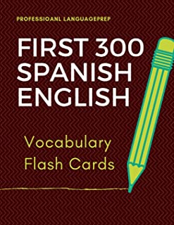 First 300 Spanish English Vocabulary Flash Cards: Learning Full Basic Vocabulary builder with big flashcards games for beginners to advanced level, ... language test exam as well as daily used.