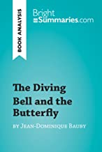 The Diving Bell and the Butterfly by Jean-Dominique Bauby (Book Analysis): Detailed Summary, Analysis and Reading Guide (BrightSummaries.com)