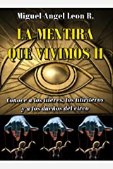 LA MENTIRA QUE VIVIMOS 2: Conoce a los títeres, los titiriteros y a los dueños del circo (Spanish Edition) Kindle Edition