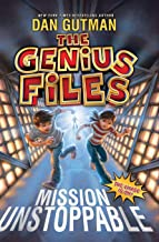 The Genius Files: Mission Unstoppable (Genius Files, 1)